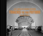 Los Angeles Union Station: Tracks to the Future