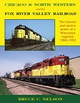 Chicago & North Western and the Fox River Valley RR