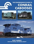 Comprehensive Guide to Conrail Cabooses, The