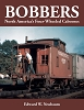 Bobbers: North America's Four-Wheeled Cabooses