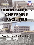 Union Pacific's Cheyenne Facilities