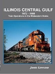 Illinois Central Gulf 1972-88: Train Operations in the Midwestern States