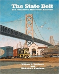 State Belt, The: San Francisco's Waterfront Railroad (2nd printing)
