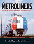 Metroliners, The: Trains That Changed The Course of American Rail