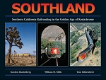 Southland: Southern California Railroading in the Golden Age of Kodachrome
