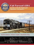 Cab Forward 4294: Southern Pacific's Signature Locomotive