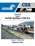 Conrail in the Norfolk Southern / CSX Era Vol 1: 1999-2004