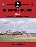 Illinois Central Gulf In Color Vol 2: East St. Louis Terminal