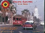 Pacific Electric Vol 2: To the Beach