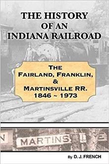 Fairland, Franklin and Martinsville Railway 1846-1973